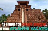 Top 12 Things to Know For Your Atlantis Paradise Island Bahamas Vacation!
