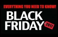 BLACK FRIDAY 2017: Everything You Need to Know!